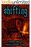 Shifting (Fated Saga Fantasy Series Book 2)