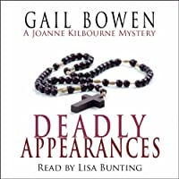 The Deadly Appearances: A Joanne Kilbourn Mystery, Book 1 (       UNABRIDGED) by Gail Bowen Narrated by Lisa Bunting