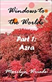 Windows to the Worlds, Part 1: Azra