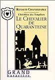 echange, troc Renaud Chantefable - L'héritière des templiers, tome 2 : Le chevalier de Quaranteine