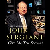 Give Me Ten Seconds | [John Sergeant]