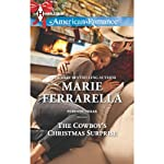 The Cowboy's Christmas Surprise: Forever, Texas | Marie Ferrarella