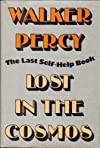 Lost in the Cosmos: The Last Self-Help Book by Percy, Walker published by Farrar, Straus and Giroux [ Hardcover ]