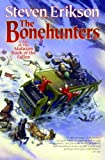 The Bonehunters (The Malazan Book of the Fallen, Book 6) (0765310066) by Erikson, Steven