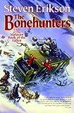 The Bonehunters (The Malazan Book of the Fallen, Book 6) (0765310066) by Erikson, Steven