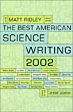 The Best American Science Writing 2002 (006621162X) by Ridley, Matt