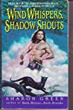 WIND WHISPERS, SHADOW SHOUTS (038077724X) by Sharon Green