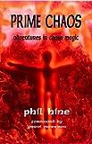 Prime Chaos: Adventures in Chaos Magic (Occult Studies)