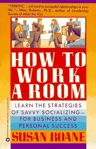 Image for How to Work a Room: Learn the Strategies of Savvy Socializing - For Business and Personal Success
