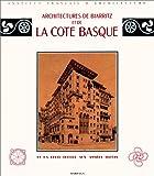 echange, troc Geneviève Mesuret - Architectures de Biarritz et de la Cote Basque: De la belle epoque aux années trente