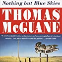 Nothing but Blue Skies (       UNABRIDGED) by Thomas McGuane Narrated by L. J. Ganser