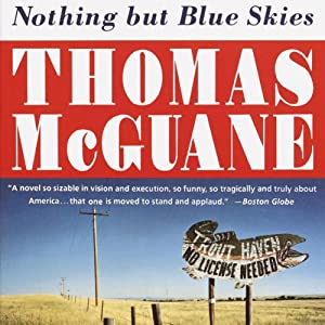 Nothing but Blue Skies | [Thomas McGuane]