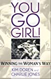 img - for You Go Girl! Winning the Woman's Way book / textbook / text book