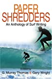 img - for Paper Shredders: An Anthology of Surf Writing book / textbook / text book