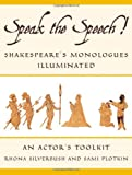 Rhona Silverbush Speak the Speech!: Shakespeare's Monologues Illuminated