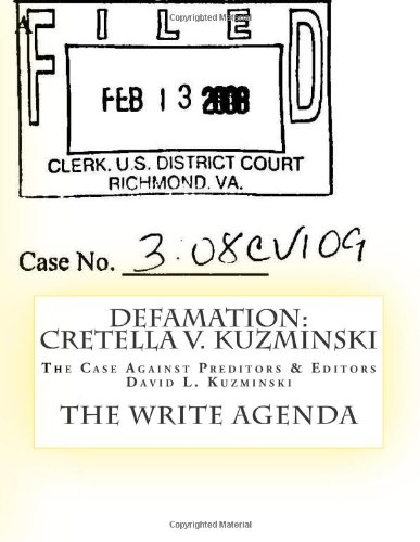DEFAMATION: Cretella v. Kuzminski: The Case Against Preditors & Editors David L. Kuzminski