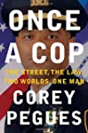 Once a Cop: The Street, the Law, Two...