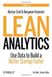 Lean analytics : measuring your way to product-market fit 