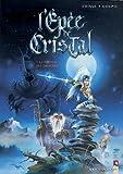 echange, troc Goupil, Crisse - L'Épée de cristal, tome 1 : Le Parfum des grinches