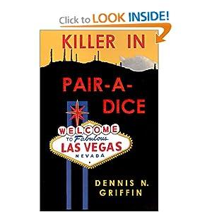 Killer In Pair-A-Dice - Dennis N. Griffin