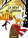 Les pauvres aventures de Jérémie, Tome 3 : Le rêve de Jérémie