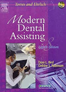 Torres and Ehrlich Modern Dental Assisting -Text, Workbook and Dental Instruments Package,   by Debbie S. Robinson CDA MS