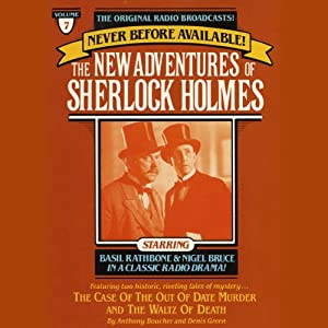The Case of the Out of Date Murder and The Waltz of Death: The New Adventures of Sherlock Holmes, Episode #7 | [Anthony Boucher, Denis Green]