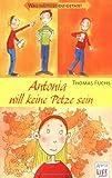 Antonia will keine Petze sein (3401027921) by Thomas Fuchs