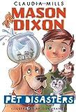 Mason Dixon: Pet Disasters (0375872744) by Mills, Claudia