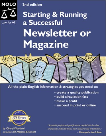 Starting and Running a Successful Newsletter or Magazine (Starting  &  Running a Successful Newsletter or Magazine)