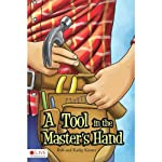A Tool in the Master's Hand | Rob Kiester,Kathy Kiester