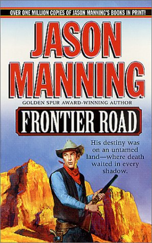 Frontier Road (Ethan Payne Novels), Jason Manning