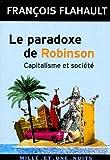 echange, troc François Flahault - Le paradoxe de Robinson : Capitalisme et société