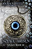 Solace Arisen: Solace Book III (Solace Trilogy 3)