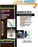 SolidWorks 2014: A Tutorial Approach