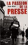 echange, troc Jean Miot - La passion de la presse