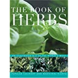 The Book of Herbs: An Illustrated A-Z of the World's Most Popular Culinary and Medicinal Plantsby Barty Phillips