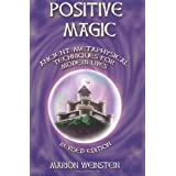 Positive Magic, Revised Edition ~ Marion Weinstein