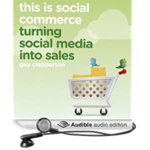 This Is Social Commerce: Turning Social Media into Sales (Unabridged)
