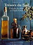 Tr�sors du Sud. L'Olivier, les olives...