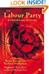 The Labour Party: A Centenary History...