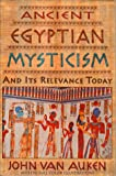 Ancient Egyptian Mysticism and Its Relevance Today (0876044224) by Van Auken, John