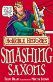 The Smashing Saxons (Horrible Histories) Terry Deary