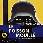 Le poisson mouillé (Gereon Rath 1) | Volker Kutscher