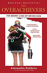 The Overachievers: The Secret Lives Of Driven Kids by Alexandra Robbins ebook deal
