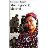 Moi, Rigoberta Menchú: Une vie et une voix, la révolution au Guatemala