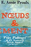 Noueds Et Denouement (the Shipping News) (French Edition) (2743601469) by Proulx, E. Annie