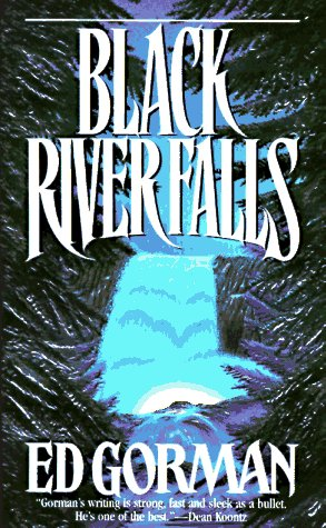 Black River Falls, Edward Gorman, Ed Gorman