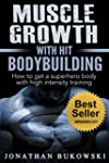 Muscle Growth with HIT Bodybuilding:...