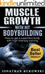 Bodybuilding: Muscle Growth with HIT...